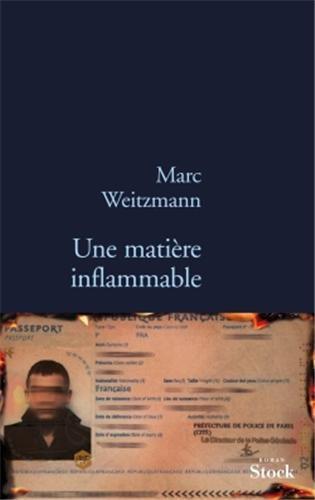 Critique – Une matière inflammable – Marc Weitzmann
