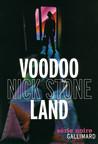 Critique – Voodoo Land – Nick Stone