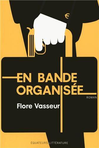 Critique – En bande organisée – Flore Vasseur