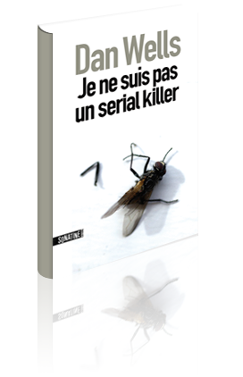 Critique – Je ne suis pas un serial killer – Dan Wells