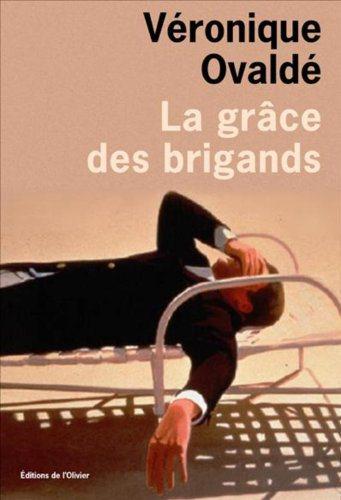Critique – La grâce des brigands – Véronique Ovaldé