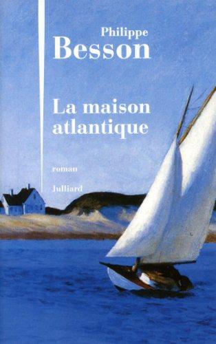 Critique – La maison atlantique – Philippe Besson