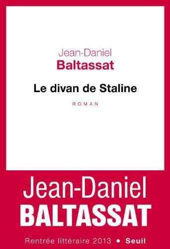 Critique – Le divan de Staline – Jean-Daniel Baltassat