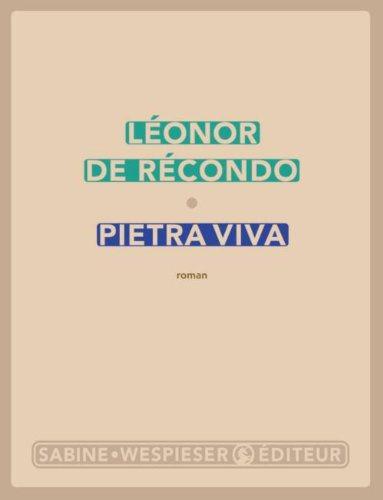Critique – Pietra Viva – Léonor De Récondo