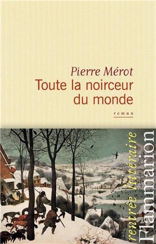 Critique – Toute la noirceur du monde – Pierre Mérot