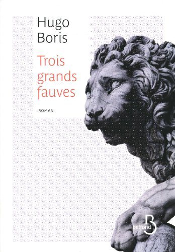Critique – Trois grands fauves – Hugo Boris