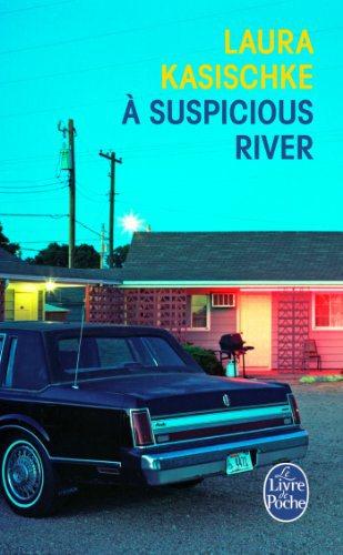 Critique – A Suspicious River – Laura Kasischke