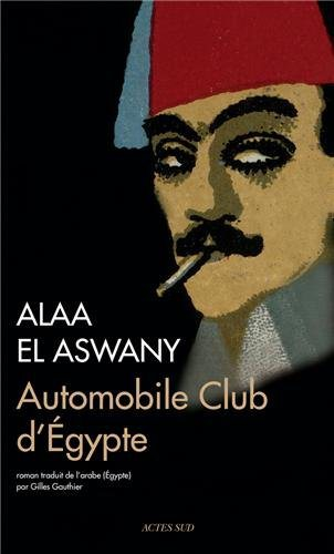 Critique – Automobile Club d'Egypte – Alaa El Aswani