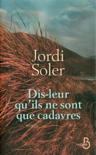 Critique – Dis-leur qu'ils ne sont que cadavres – Jordi Soler