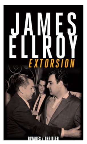 Critique – Extorsion – James Ellroy