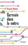 Critique – Germain dans le métro – Vincent Maston