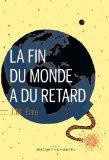 Critique – La fin du monde a du retard – J-M. Erre