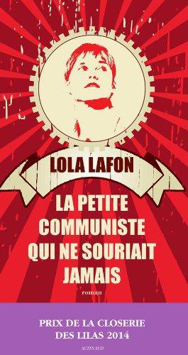 Critique – La petite communiste qui ne souriait jamais – Lola Lafon