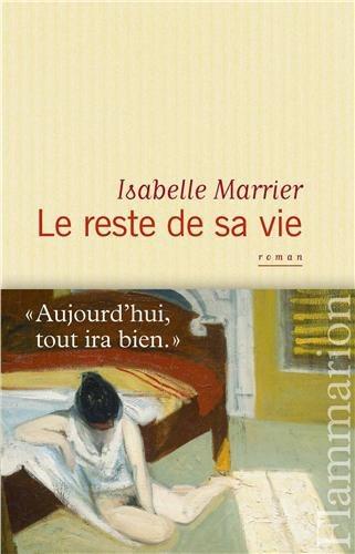 Critique – Le reste de sa vie – Isabelle Marrier