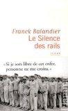 Critique – Le silence des rails – Franck Balandier
