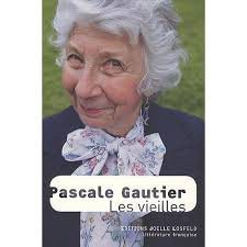 Critique – Les vieilles – Pascale Gautier