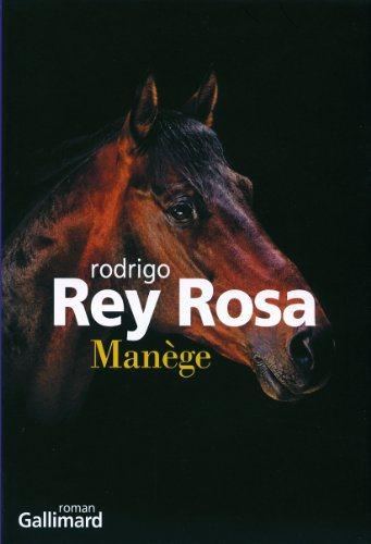 Critique – Manège – Rodrigo Rey Rosa