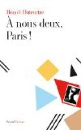 Critique – A nous deux, Paris ! – Benoît Duteurtre