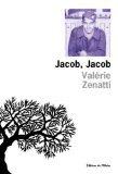Critique – Jacob, Jacob – Valérie Zenatti