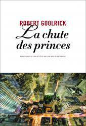 Critique – La chute des princes – Robert Goolrick