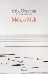 Critique – Mali, ô Mali – Erik Orsenna