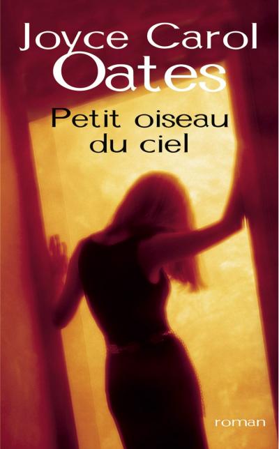 Critique – Petit oiseau du ciel – Joyce Carol Oates