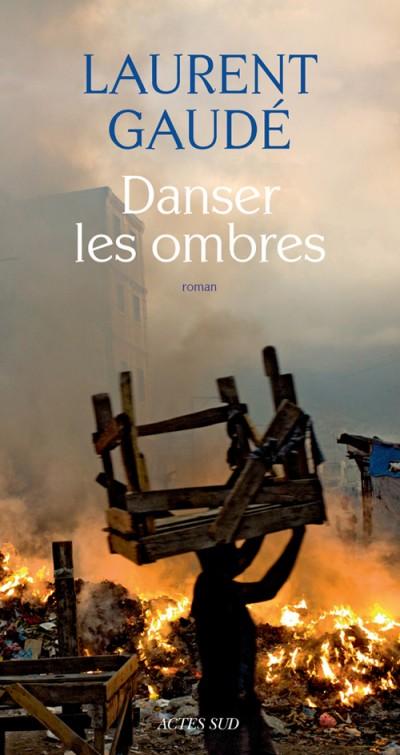 Critique – Danser les ombres– Laurent Gaudé