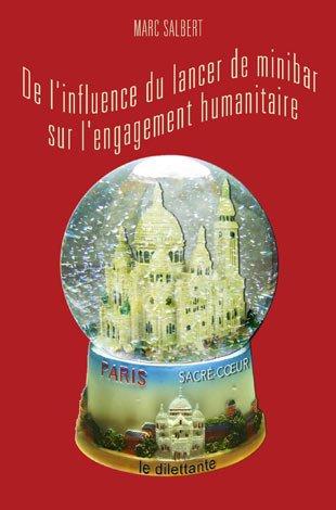 Critique – De l'influence du lancer de minibar sur l'engagement humanitaire– Marc Salbert