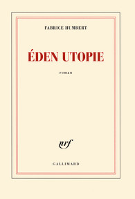 Critique – Éden utopie– Fabrice Humbert