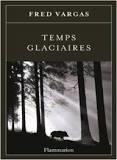 Critique – Temps glaciaires– Fred Vargas