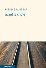 Critique – Avant la chute – Fabrice Humbert