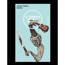 Critique – Le triomphe du singe-araignée– Joyce Carol Oates