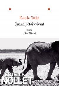 Critique – Quand j'étais vivant– Estelle Nollet