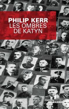 Critique – Les ombres de Katyn– Philip Kerr