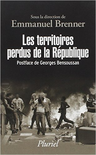 Critique – Les territoires perdus de la République– Emmanuel Brenner