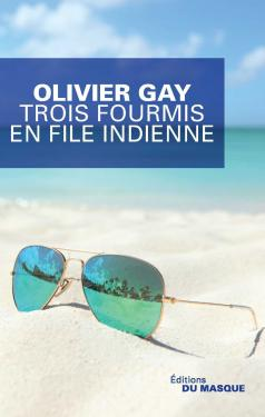 Critique – Trois fourmis en file indienne – Olivier Gay