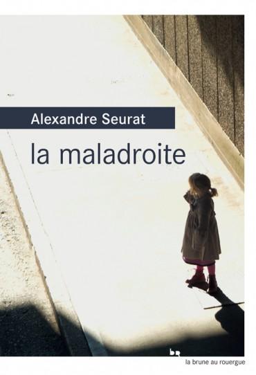 Critique – La maladroite– Alexandre Seurat
