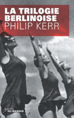 Critique – La trilogie berlinoise – Philip Kerr