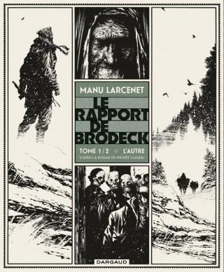 Critique – Le rapport de Brodeck– Tome 1- Manu Larcenet