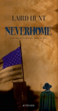 Critique – Neverhome – Laird Hunt