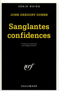 Critique – Sanglantes confidences – John Gregory Dunne