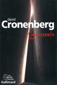 Critique – Consumés – David Cronenberg – Gallimard