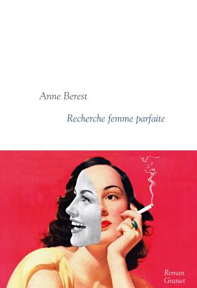 Critique – Recherche femme parfaite – Anne Berest – Grasset