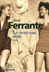 Critique – Le nouveau nom – Elena Ferrante – Gallimard
