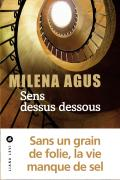 Critique – Sens dessus dessous – Milena Agus – Liana Levi