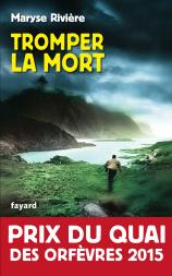 Critique – Tromper la mort – Maryse Rivière – Fayard