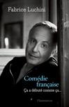 Critique – Comédie française – Fabrice Luchini – Flammarion