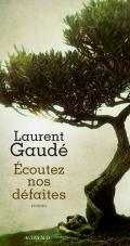 Critique – Écoutez nos défaites – Laurent Gaudé – Actes Sud