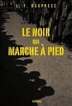 Critique – Le noir qui marche à pied – Louis-Ferdinand Despreez – Phébus