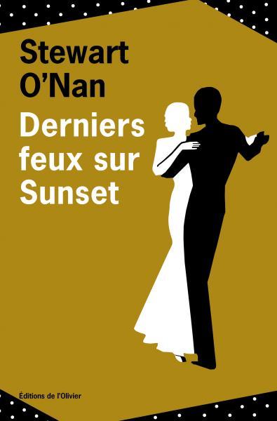 Critique – Derniers feux sur Sunset – Stewart O'Nan – L'Olivier